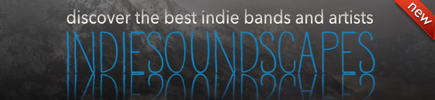 IndieSoundscapes.com - Discovered the best indie artists and bands